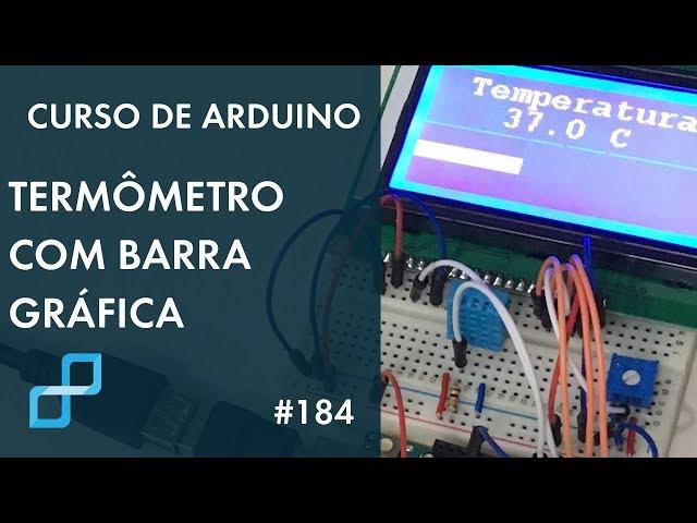 TERMÔMETRO COM BARRA GRÁFICA | Curso de Arduino #184