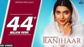 Ranihaar – Nimrat Khaira Video HD