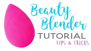 How to Use a Beauty Blender | Tips & Tricks
