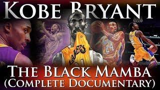 Kobe Bryant - The Black Mamba (RIP - The Complete Career Documentary)