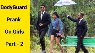 Bodyguard Prank On Girls Part - 2  Pranks In India  Crispy Prank TV