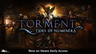 Torment: Tides of Numenera - Early Access Trailer