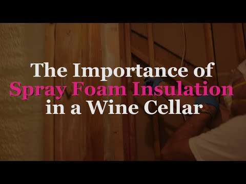 PH 0:00 / 1:39 The Importance of Spray Foam Insulation in a Wine Cellar