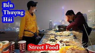Street food tại Bến Thượng Hải - Choáng ngợp lộng lẫy hơn cả trên phim - Đúng là thành phố hoa lệ #2