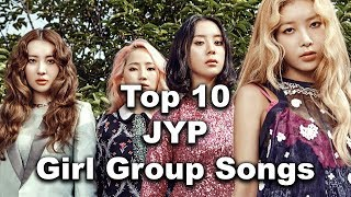 [TOP 10] Producer JYP Kpop Girl Group Songs