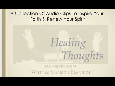Healing Thoughts - Faith Quotes from Brother Branham's Sermons