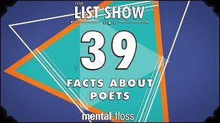 39 Facts about Poets - mental_floss List Show Ep. 511