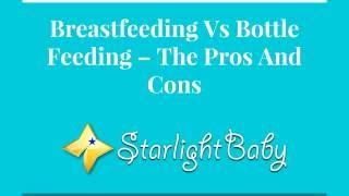 Breastfeeding Vs. Bottle Feeding - Pros And Cons