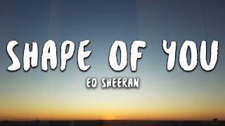 Ed Sheeran - Shape of You (Lyrics)