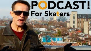 NEW Skating Podcast!?  Thanks For Patrons!