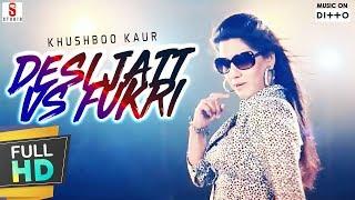 Desi Jatt Vs Fukri – Khushboo Kaur Punjabi Video Download New Video HD