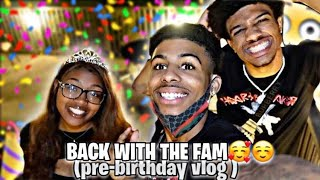BACK WITH THE FAM 🥰☺️(Pre-birthday vlog)