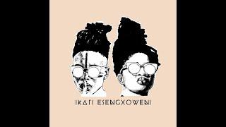 Ikati Esengxoweni - Ikati' Iphuma Engxoweni