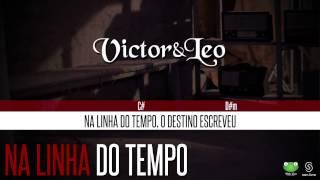 Victor & Leo - Na Linha do Tempo (Oficial Letra & Cifra)