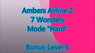 Ambers Airline 2 - 7 Wonders Bonus-Level 6