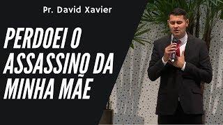 """12/03/20 - Testemunho impactante: """"Perdoei o assassino da minha mãe"""" - Pr. David Xavier"""