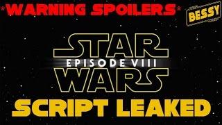 Star Wars Episode 8  SCRIPT PLOT LEAKED - *MAJOR SPOILERS* (BessY)