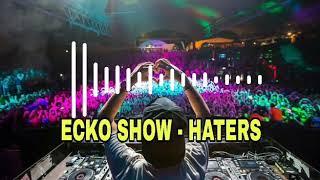 ECKO SHOW - HATERS DJ full basnya