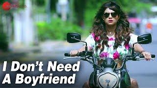 I Dont Need A Boyfriend – Isheta Sarckar