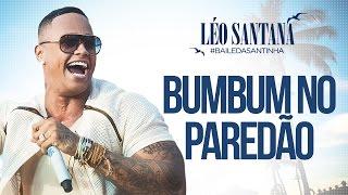 Léo Santana   Bumbum No Paredão (Clipe Oficial) DVD #BaileDaSantinha