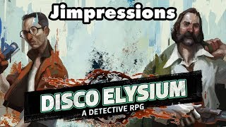 Disco Elysium - Sex, Drugs, And Dice Rolls (Jimpressions)