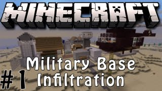 Minecraft: Military Base Infiltration (#1)