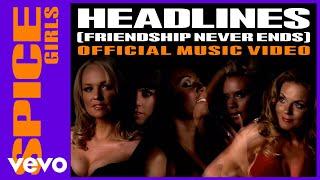 Spice Girls - Headlines (Friendship Never Ends)