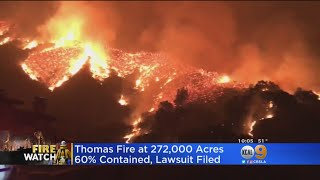 Lawsuit, Looters Latest Focus As Thomas Fire Burns On