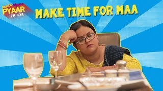 Make Time For Maa | Khatta Meetha Pyaar | Life Tak