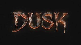 DUSK - Reveal Trailer
