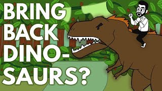 We Should Bring Back Dinosaurs!