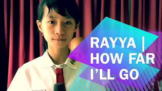 RAYYA sings HOW FAR I'LL GO