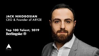 Jack Nikogosian, CEO and Founder of ARYZE - Top 100 Talent Denmark 2019, Berlingske
