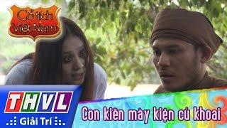 THVL | Cổ tích Việt Nam: Con kiến mày kiện củ khoai (phần đầu)