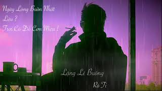 Lặng Lẽ Buông ( Ngày Lòng Buồn Nhất ) Rô Ti I Official Audio I solo không rap