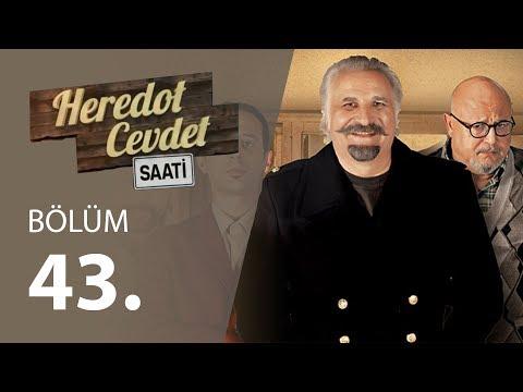 Heredot Cevdet Saati (43.Bölüm YENİ) | 3 Haziran 720p Full HD Tek Parça İzle