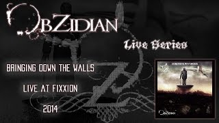 Obzidian | Bringing Down The Walls (Live)