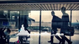 Về thôi - Da LAB | Anh Em Rap Official