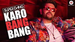 Karo Bang Bang – Super Dang