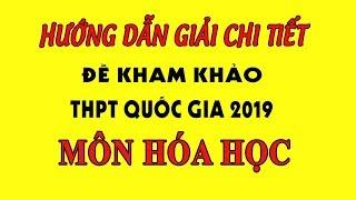 MÔN HÓA   Giải chi tiết đề minh họa THPT quốc gia 2019   Thầy Minh Myelin