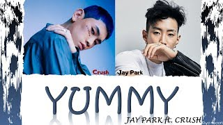 "JAY PARK ft. CRUSH - ""YUMMY"" 박재범, 크러쉬 (Color Coded Lyrics Eng/Rom/Han/가사) (vostfr cc)"