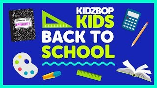 Back To School Episode 1 with The KIDZ BOP Kids