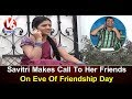 Teenmaar News : Savitri Wishes Her Friends on Friendship Day