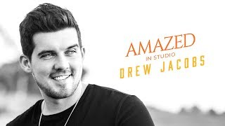 Drew Jacobs - Amazed (In-Studio Cover Video)