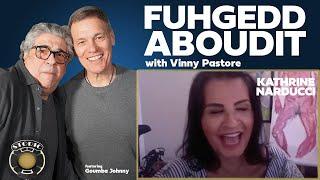 FUHGEDDABOUDIT | Kathrine Narducci
