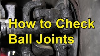 How to Check for Bad Ball Joints