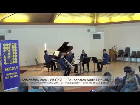 WSCXVI OCTAVIA SAXOPHONE QUARTET   Piano quintet in F minor, Op 34 by J  Brahms