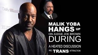 MALIK YOBA vs JUDGE JOE BROWN:  WARNING ::  EXPLICIT LANGUAGE. Tempers Flare.