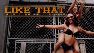 The Lacs x Dusty Leigh x Demun Jones - Like That (Official Video)