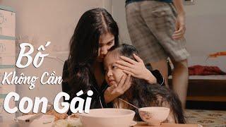 [Phim ngắn] Bố Không Cần Con Gái - Phim ngắn cảm động về gia đình | TWS Media